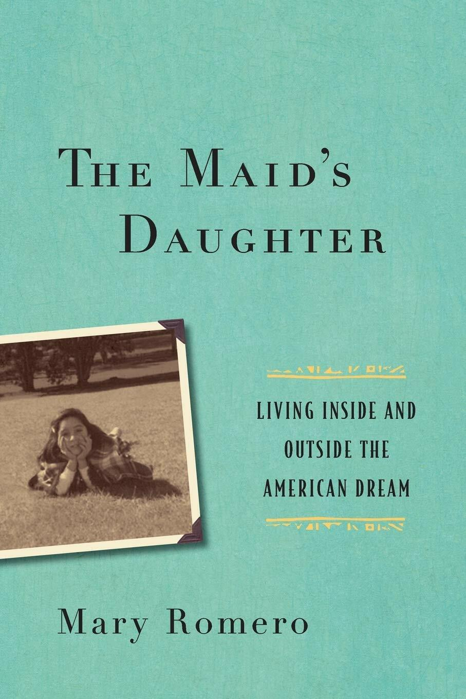 The Maid's Daughter book by Mary Romero